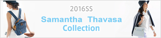 2016SS Samantha Thavasa Collection